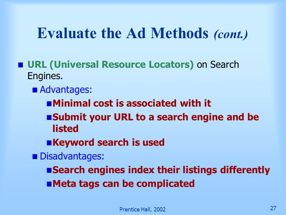 Prentice Hall, 2002 27 URL (Universal Resource Locators) on Search Engines.