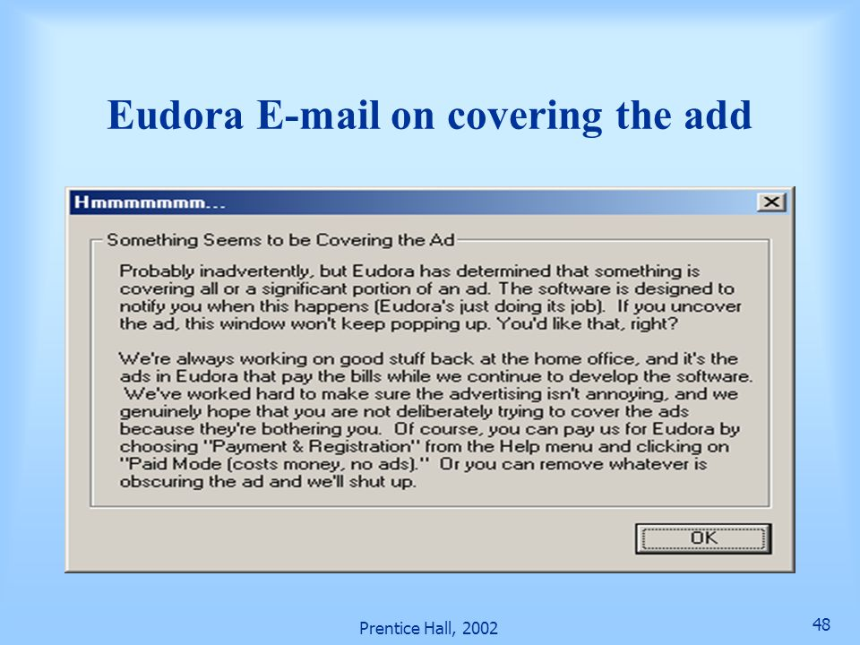 Prentice Hall, 2002 48 Eudora E-mail on covering the add