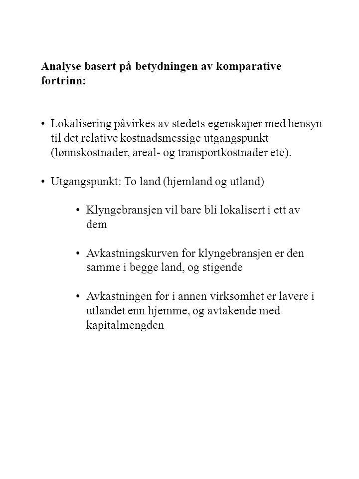 Analyse basert på betydningen av komparative fortrinn: Lokalisering påvirkes av stedets egenskaper med hensyn til det relative kostnadsmessige utgangspunkt (lønnskostnader, areal- og transportkostnader etc).