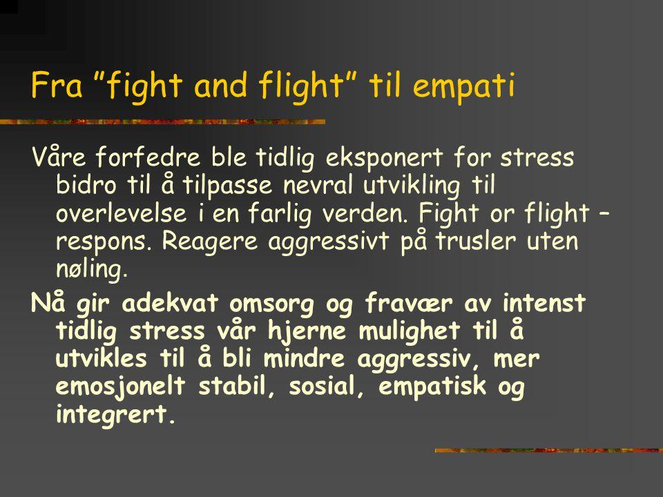 """Fra """"fight and flight"""" til empati Våre forfedre ble tidlig eksponert for stress bidro til å tilpasse nevral utvikling til overlevelse i en farlig verd"""