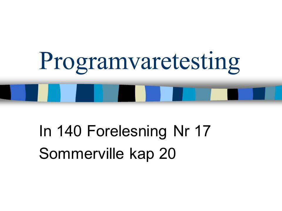 Programvaretesting In 140 Forelesning Nr 17 Sommerville kap 20