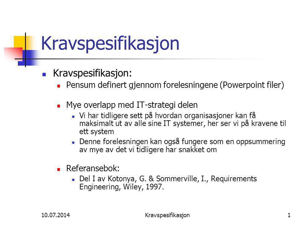 10.07.2014Kravspesifikasjon52 Testing Kan kravene testes.