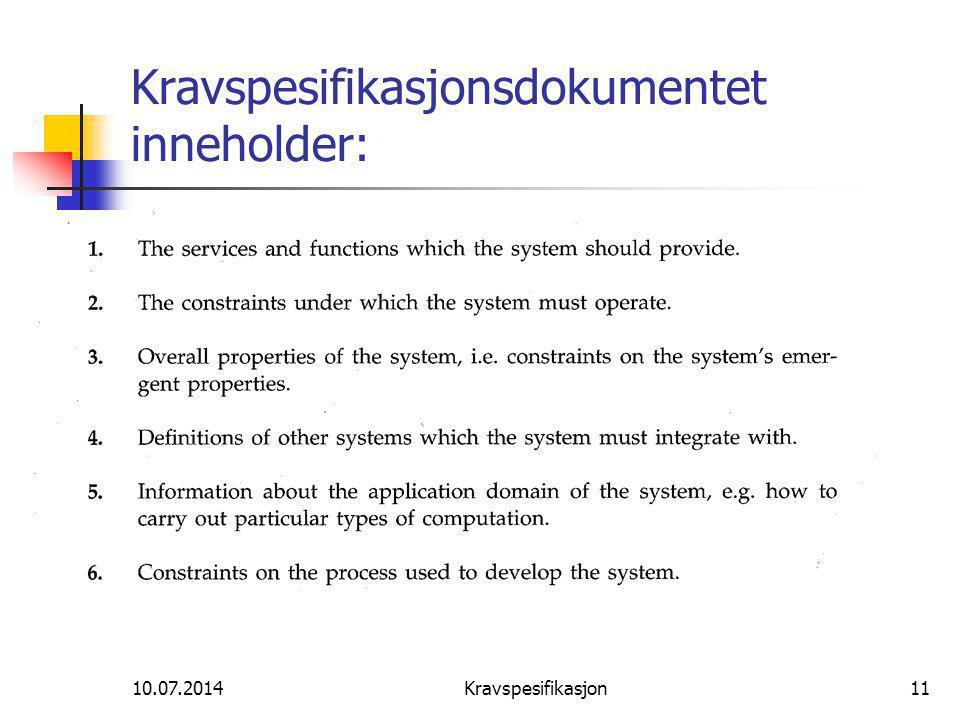 10.07.2014Kravspesifikasjon11 Kravspesifikasjonsdokumentet inneholder: