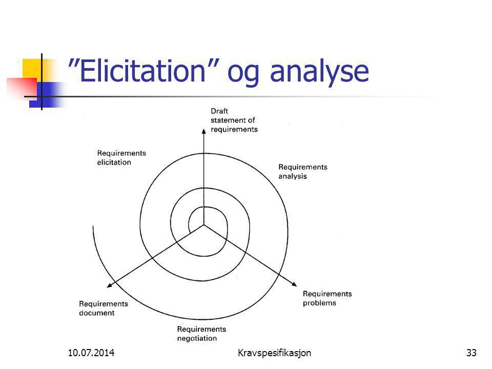 10.07.2014Kravspesifikasjon33 Elicitation og analyse