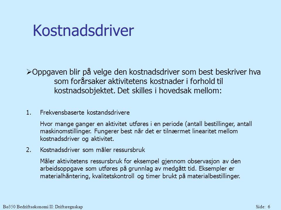 Bø350 Bedriftsøkonomi II: DriftsregnskapSide: 7 Aktivitetssats Aktivitetssats = = kostnaden pr.