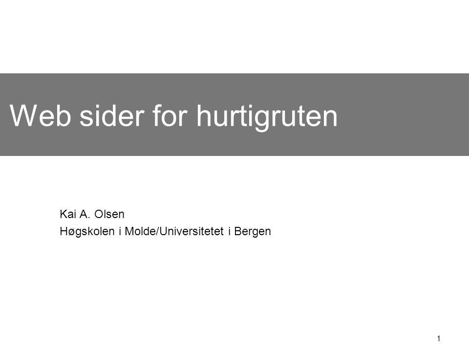 1 Web sider for hurtigruten Kai A. Olsen Høgskolen i Molde/Universitetet i Bergen