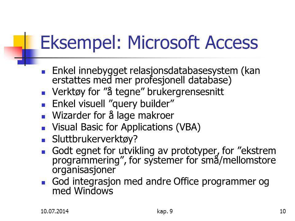"""10.07.2014kap. 910 Eksempel: Microsoft Access Enkel innebygget relasjonsdatabasesystem (kan erstattes med mer profesjonell database) Verktøy for """"å te"""