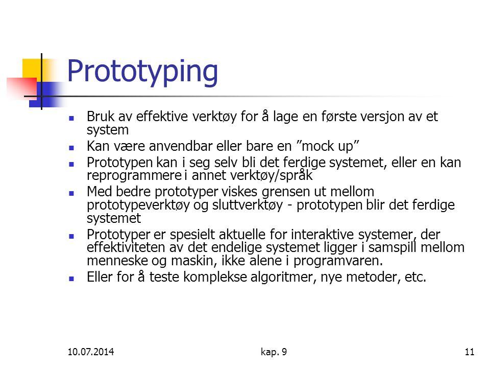 """10.07.2014kap. 911 Prototyping Bruk av effektive verktøy for å lage en første versjon av et system Kan være anvendbar eller bare en """"mock up"""" Prototyp"""