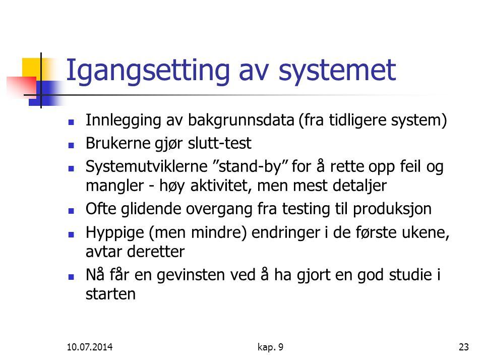 """10.07.2014kap. 923 Igangsetting av systemet Innlegging av bakgrunnsdata (fra tidligere system) Brukerne gjør slutt-test Systemutviklerne """"stand-by"""" fo"""