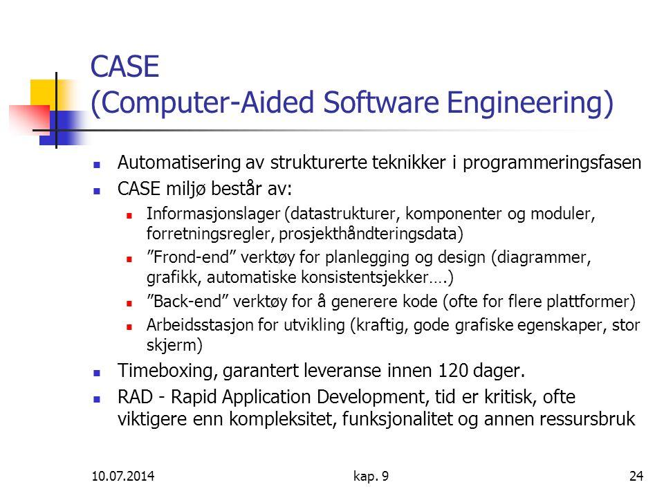 10.07.2014kap. 924 CASE (Computer-Aided Software Engineering) Automatisering av strukturerte teknikker i programmeringsfasen CASE miljø består av: Inf