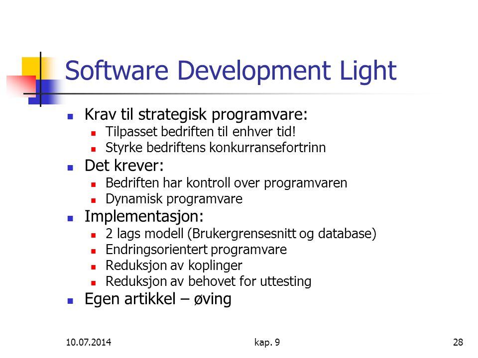 10.07.2014kap. 928 Software Development Light Krav til strategisk programvare: Tilpasset bedriften til enhver tid! Styrke bedriftens konkurransefortri