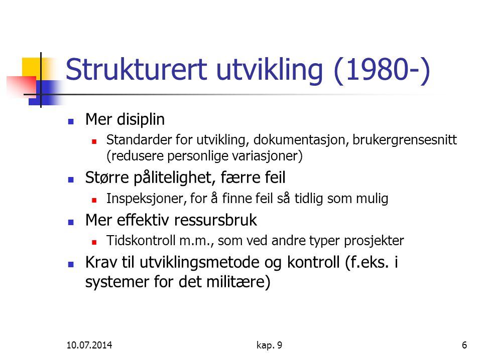 10.07.2014kap. 96 Strukturert utvikling (1980-) Mer disiplin Standarder for utvikling, dokumentasjon, brukergrensesnitt (redusere personlige variasjon