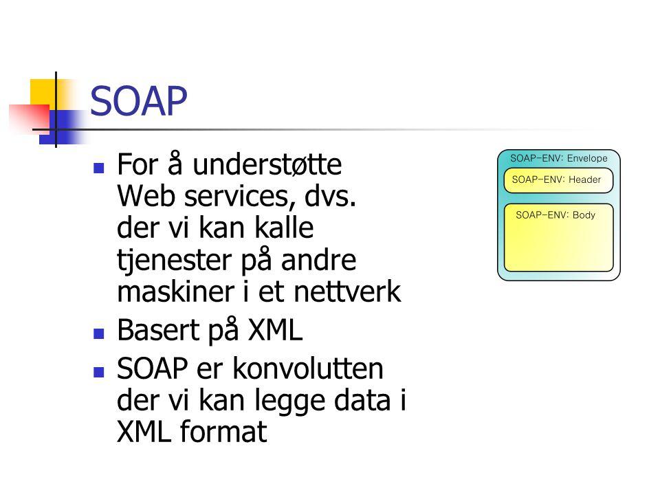 SOAP For å understøtte Web services, dvs.