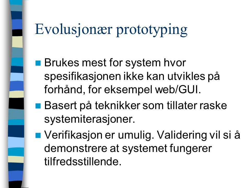 Evolusjonær prototyping (forts)
