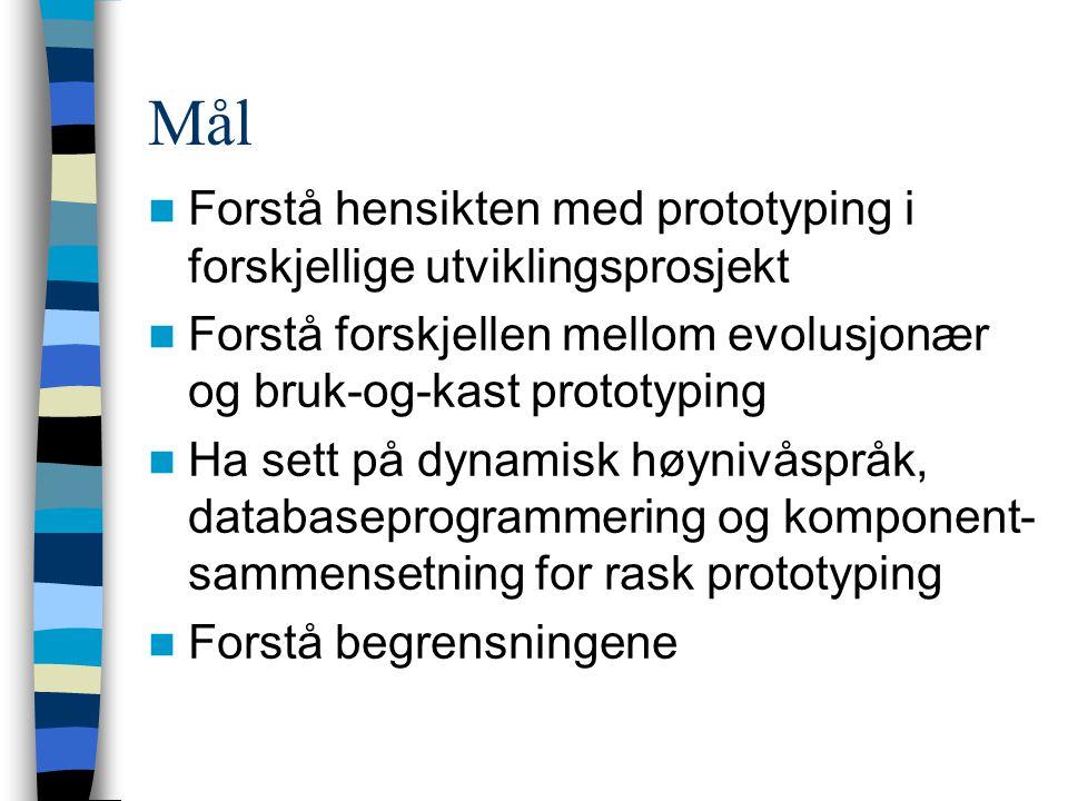 System prototyping Prototyping er rask systemutvikling Tidligere ble prototyper alltid kastet.