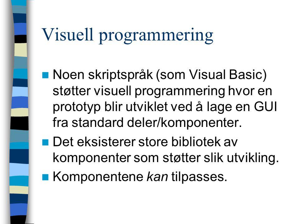 Problemer med visuell prog.Vanskelig å koordinere lagbasert utvikling.