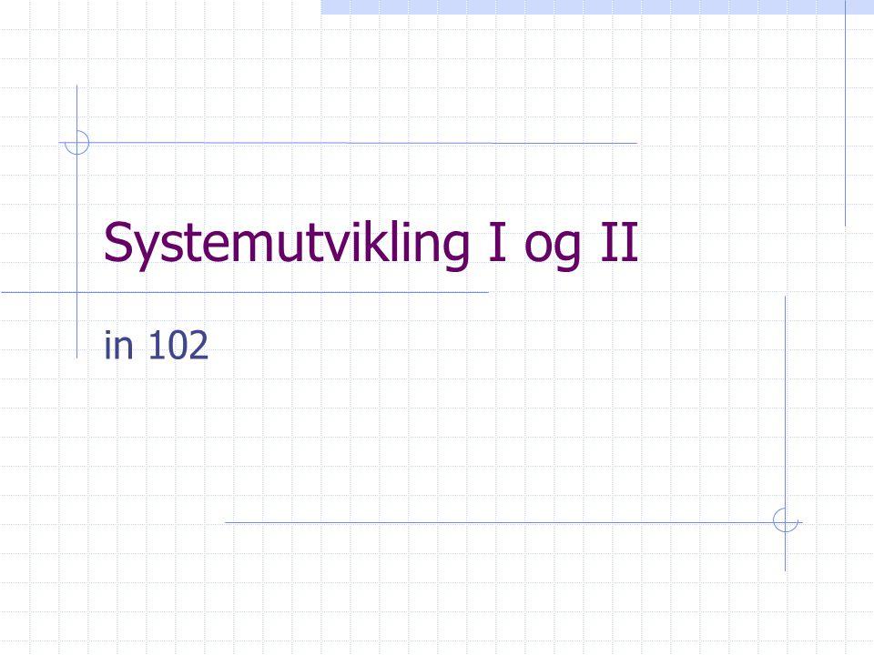 Systemutvikling I og II in 102