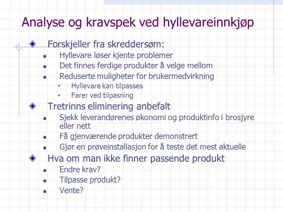 Analyse og kravspek ved hyllevareinnkjøp Forskjeller fra skreddersøm: Hyllevare løser kjente problemer Det finnes ferdige produkter å velge mellom Red