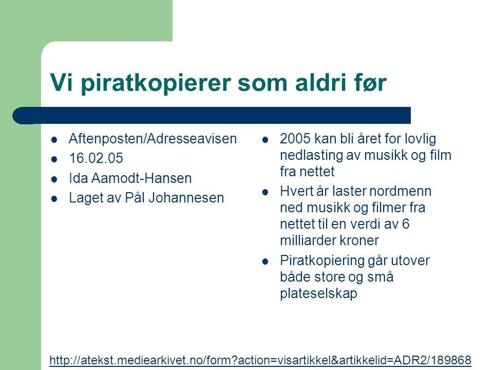 Vi piratkopierer som aldri før Aftenposten/Adresseavisen 16.02.05 Ida Aamodt-Hansen Laget av Pål Johannesen 2005 kan bli året for lovlig nedlasting av