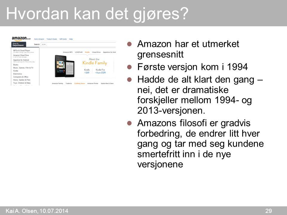 Kai A. Olsen, 10.07.2014 29 Hvordan kan det gjøres.