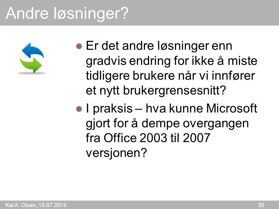 Kai A. Olsen, 10.07.2014 30 Andre løsninger.