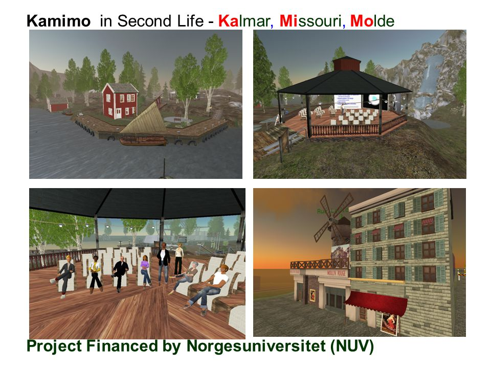 Kamimo in Second Life - Kalmar, Missouri, Molde Project Financed by Norgesuniversitet (NUV)