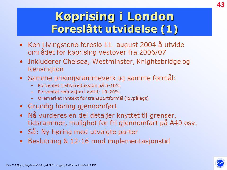 Harald M. Hjelle, Høgskolen i Molde, 09.09.04 Avgiftspolitikk i norsk samferdsel..PPT 43 Køprising i London Foreslått utvidelse (1) Ken Livingstone fo
