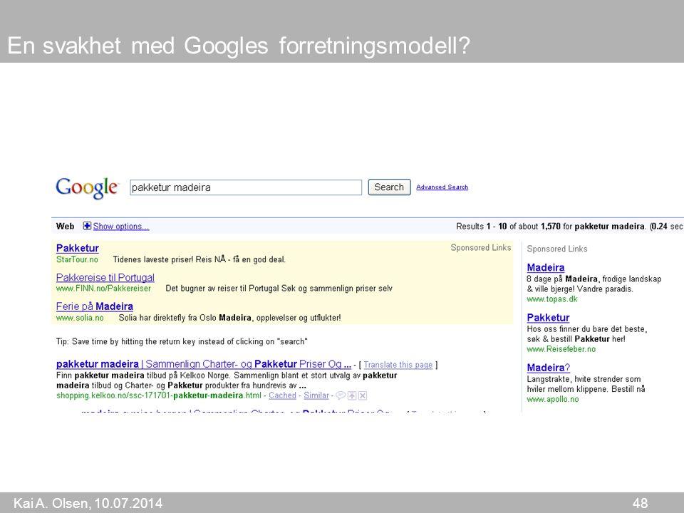Kai A. Olsen, 10.07.2014 48 En svakhet med Googles forretningsmodell
