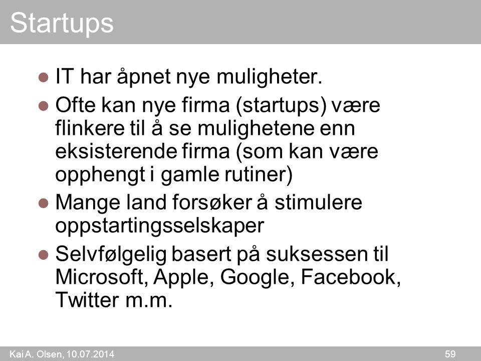 Kai A. Olsen, 10.07.2014 59 Startups IT har åpnet nye muligheter.