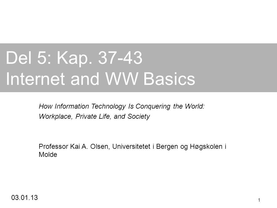 Kai A.Olsen, 10.07.2014 2 Opplegg for forelesningene Del 5 er stort sett grei lesning.
