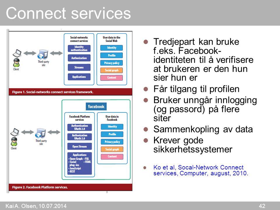 Kai A. Olsen, 10.07.2014 42 Connect services Tredjepart kan bruke f.eks.