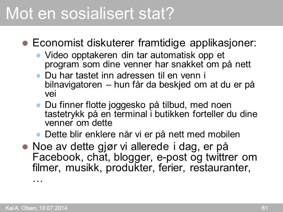 Kai A. Olsen, 10.07.2014 61 Mot en sosialisert stat.