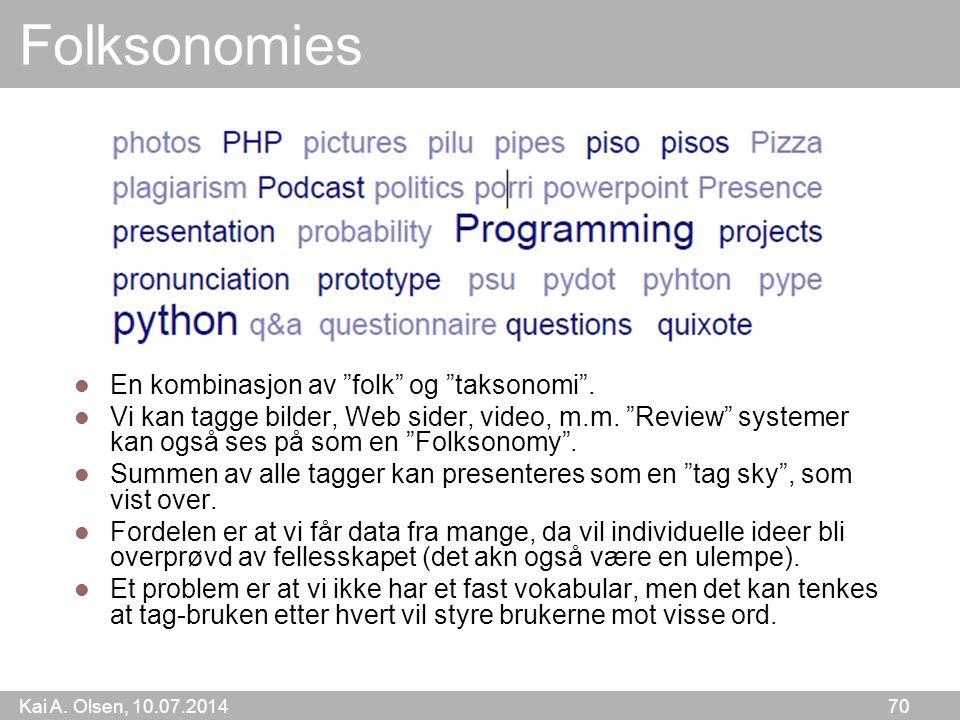 Kai A. Olsen, 10.07.2014 70 Folksonomies En kombinasjon av folk og taksonomi .
