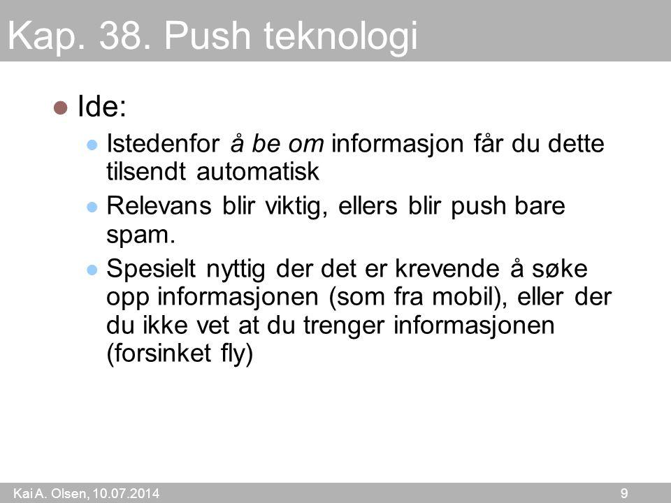 Kai A.Olsen, 10.07.2014 60 Kan en ignorere sosiale nett.