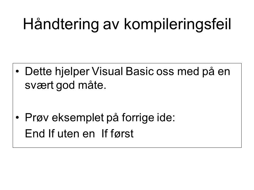 Håndtering av kompileringsfeil Dette hjelper Visual Basic oss med på en svært god måte.