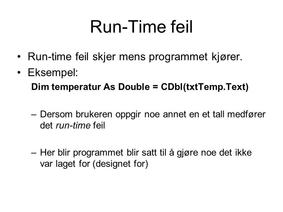 Run-Time feil Run-time feil skjer mens programmet kjører.