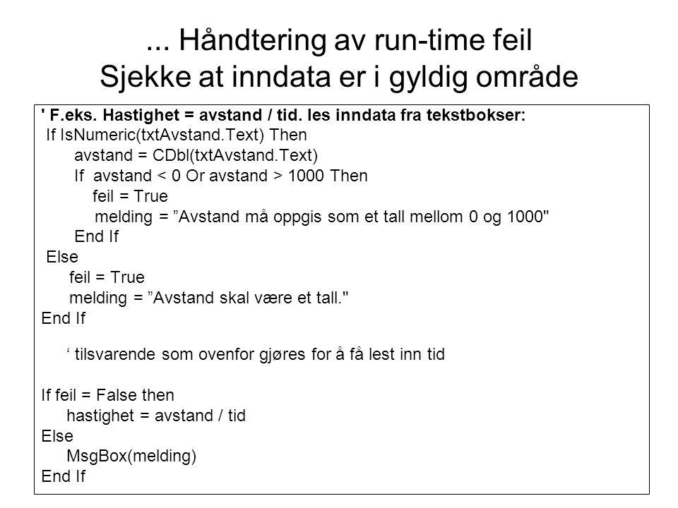 ... Håndtering av run-time feil Sjekke at inndata er i gyldig område F.eks.