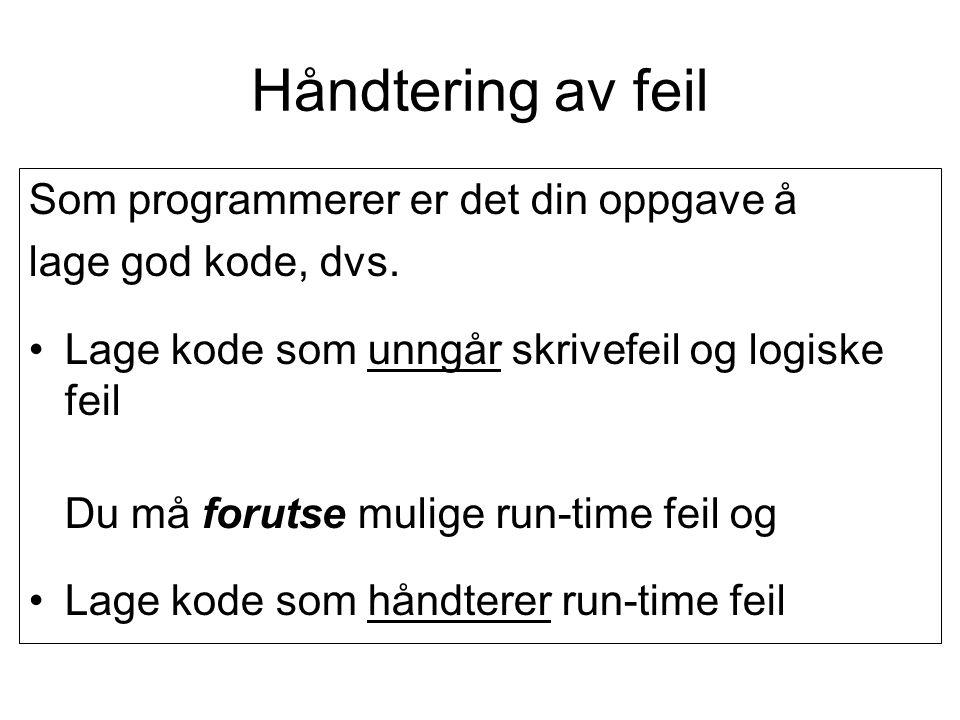 Skrivefeil = syntaksfeil = Kompileringsfeil Feil som gjør at vi ikke kan starte programmet kalles kompilatorfeil –Når du trykker F5 for å kjøre et program vil VB oversette programmet til maskinspråk (binærkode) som maskinen forstår og kan kjøre.