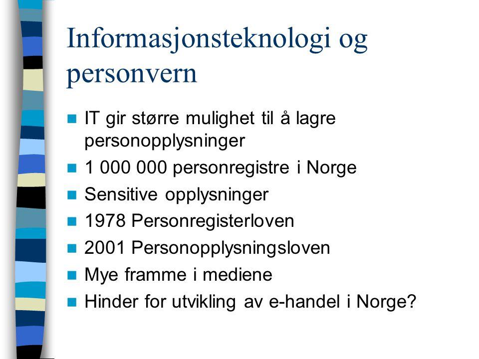 Informasjonsteknologi og personvern IT gir større mulighet til å lagre personopplysninger 1 000 000 personregistre i Norge Sensitive opplysninger 1978