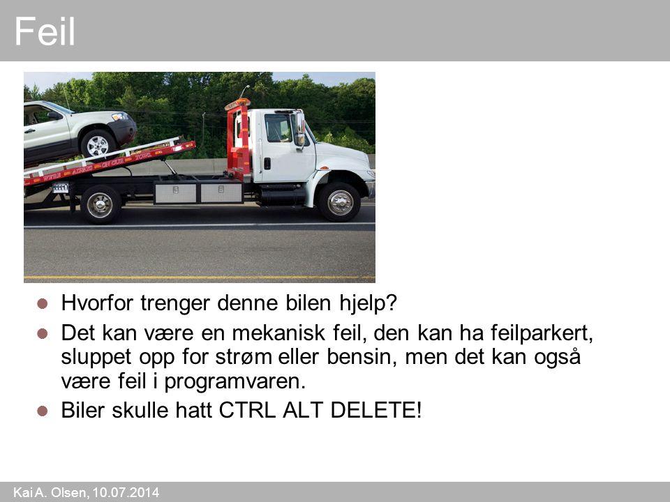 Kai A. Olsen, 10.07.2014 13 Feil Hvorfor trenger denne bilen hjelp.