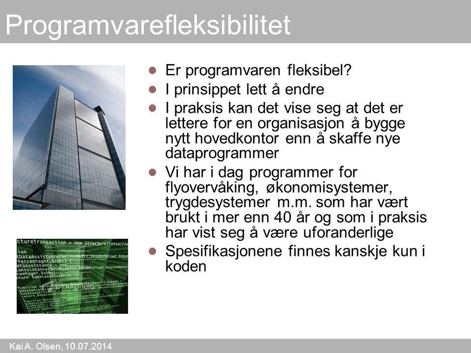 Kai A. Olsen, 10.07.2014 15 Programvarefleksibilitet Er programvaren fleksibel.