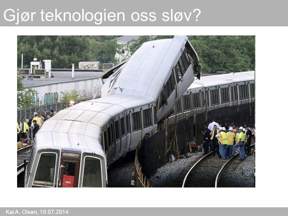 Kai A. Olsen, 10.07.2014 16 Gjør teknologien oss sløv?