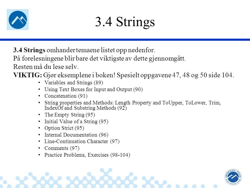 Jæger: Robuste og sikre systemer 3.4 Strings 3.4 Strings omhander temaene listet opp nedenfor.