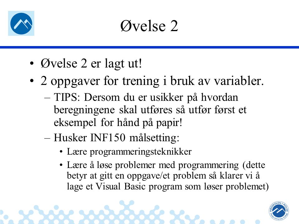 Jæger: Robuste og sikre systemer Øvelse 2 Øvelse 2 er lagt ut.