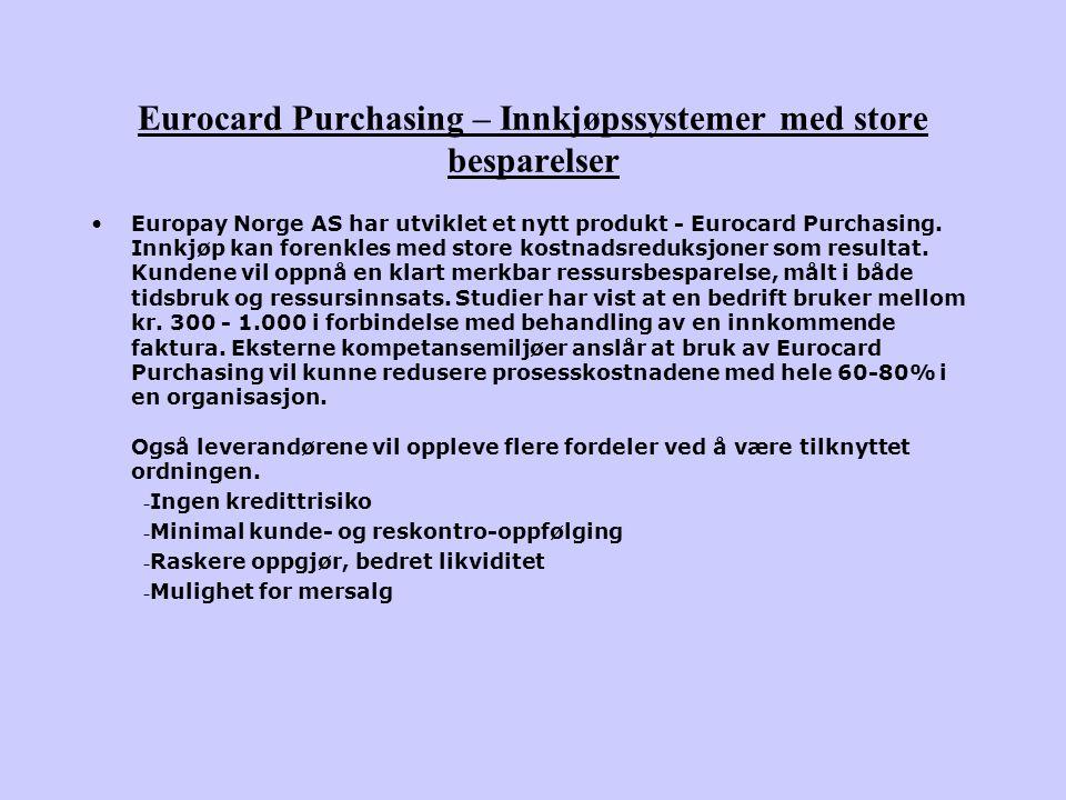 Gruppe 10 Terje S. Hellum Svein Johansen Hilde L. Solheim Compare MasterCard, VISA, Mondex, Europay`s B2B solutions.