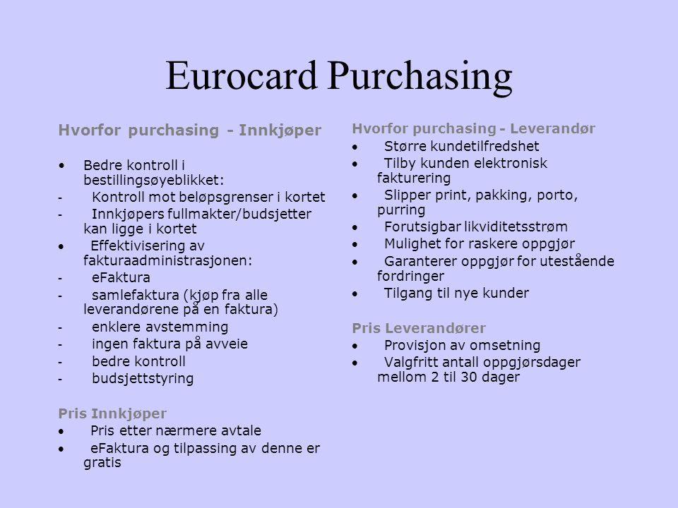 EUROPAY Kunde bestiller som i dag - per telefon, telefaks, email eller personlig oppmøte. Kortnummer, utløpsdato og eventuell konteringsinformasjon op