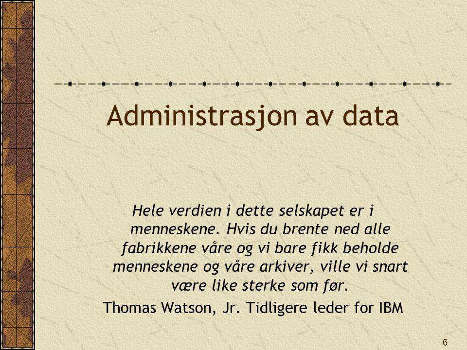 27 Data, informasjon og kunnskap Data Råe, ikke oppsummerte eller analyserte fakta Informasjon Data som er bearbeidet til en meningsfull form En persons informasjon kan være en annens data Kunnskap Vite hvilken informasjon som kreves Vite hva informasjonen betyr