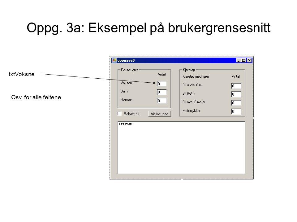 Oppg. 3a: Eksempel på brukergrensesnitt txtVoksne Osv. for alle feltene