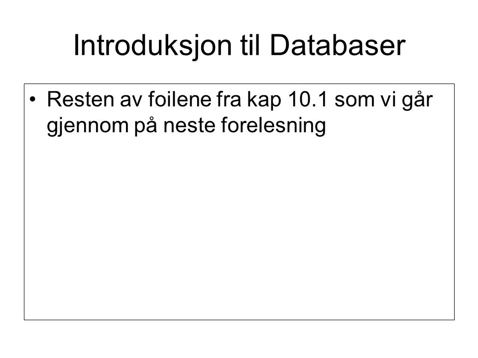 Chapter 10 – Database Management 10.1 An Introduction to Databases