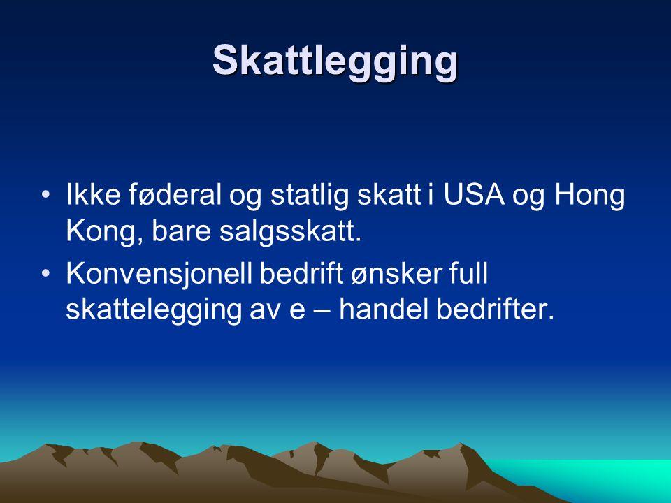 Skattlegging Ikke føderal og statlig skatt i USA og Hong Kong, bare salgsskatt.